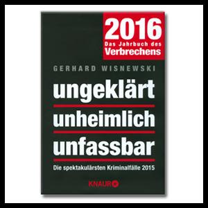 ungeklärt unheimlich unfassbar 2016